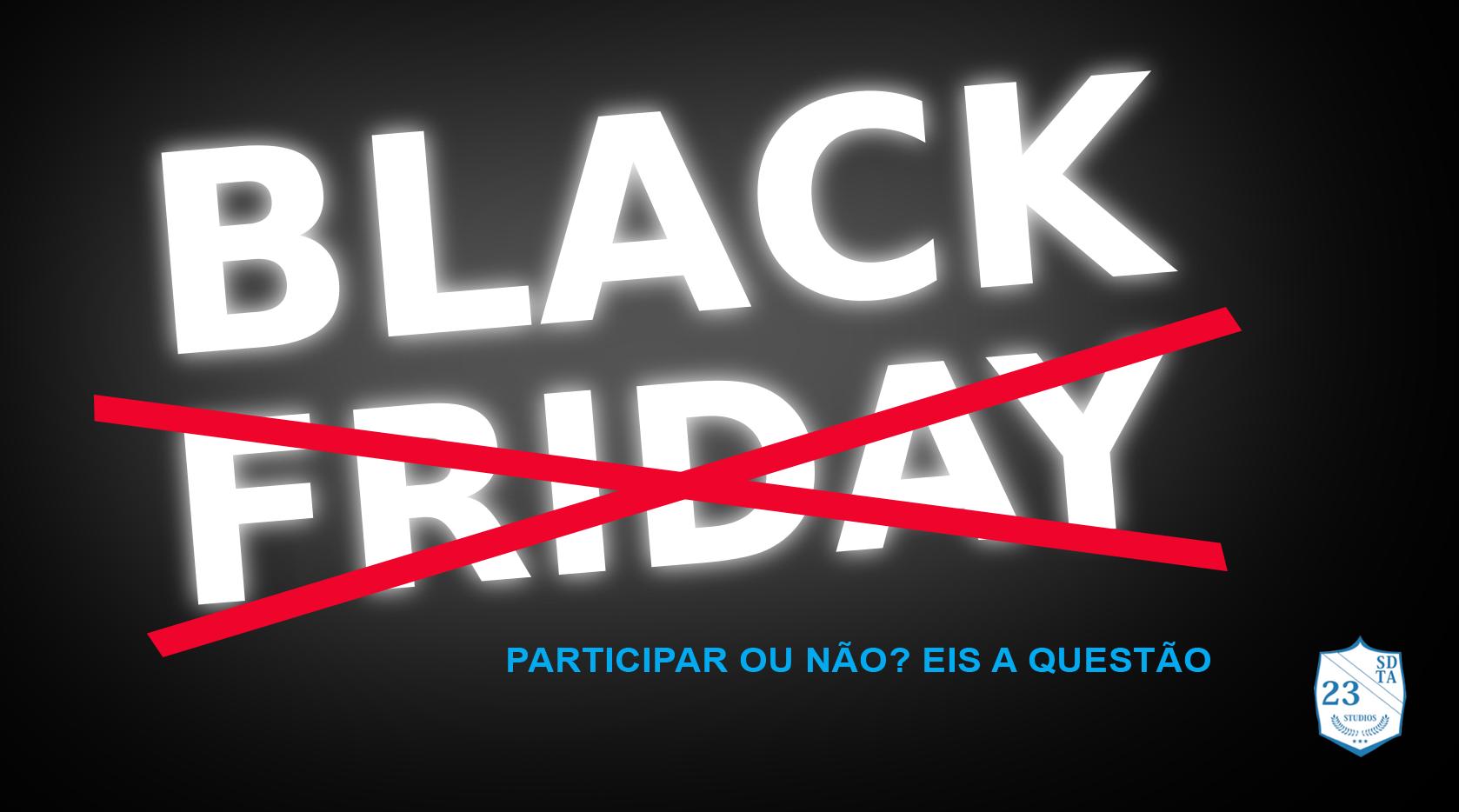 black-friday-artigo-23studios-15-11-2017
