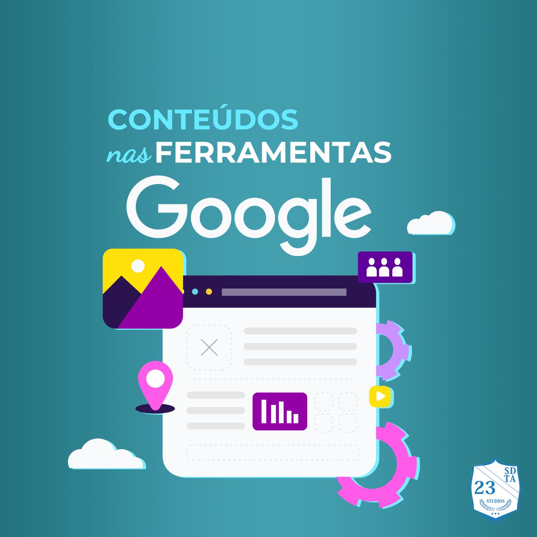 conteúdos nas ferramentas google