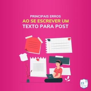 Conheça os principais erros ao se escrever um texto para um post