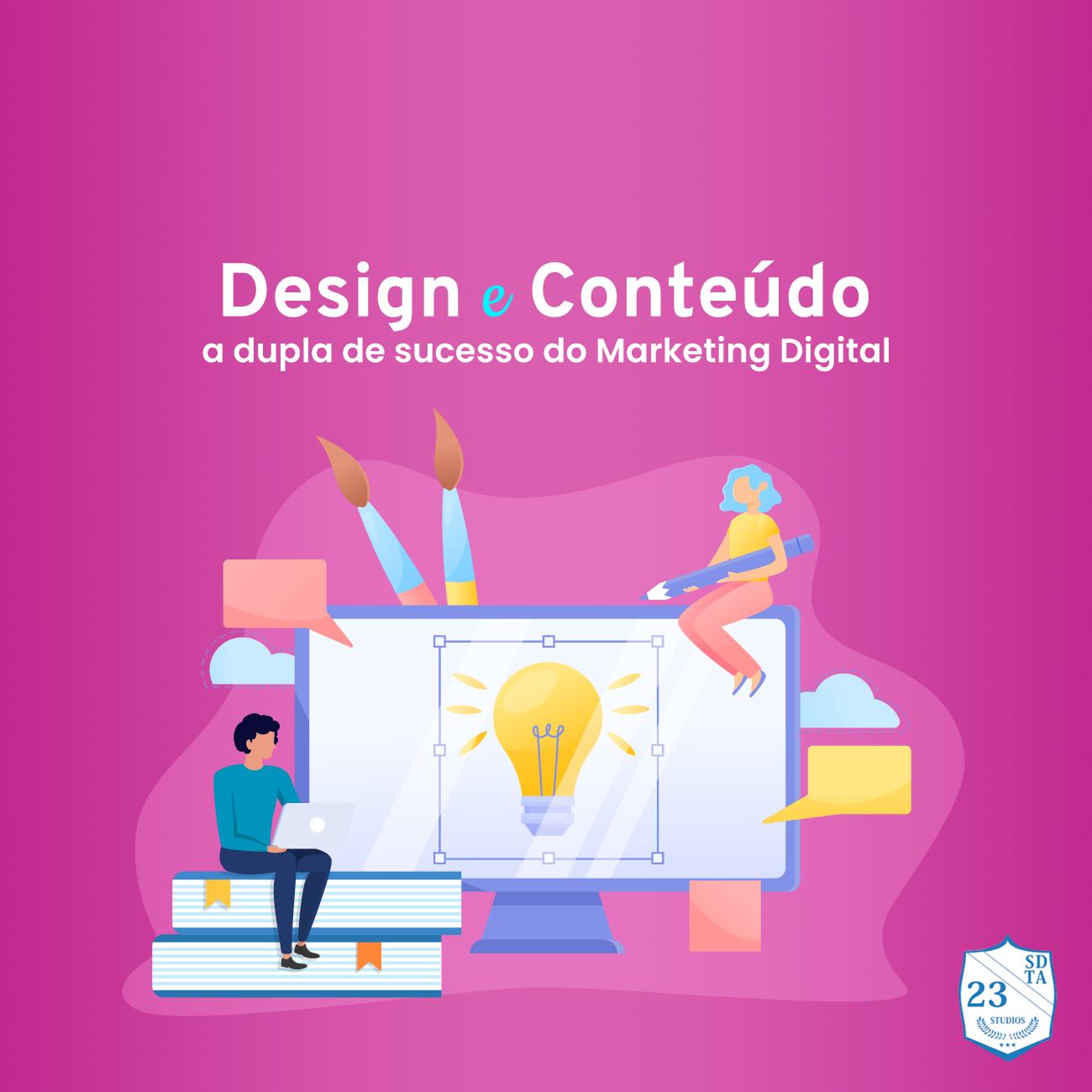 design e conteúdo a dupla de sucesso do marketing digital