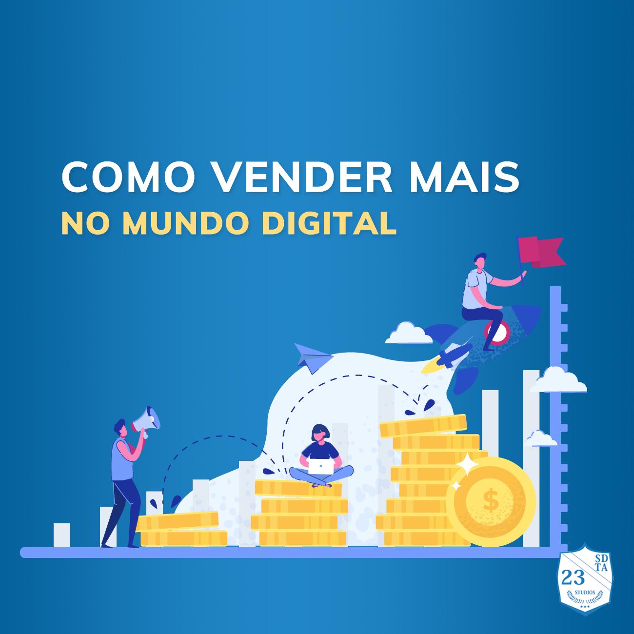 Como vender mais no mundo digital