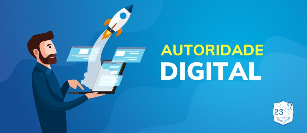 saiba como ser uma autoridade digital na sua área
