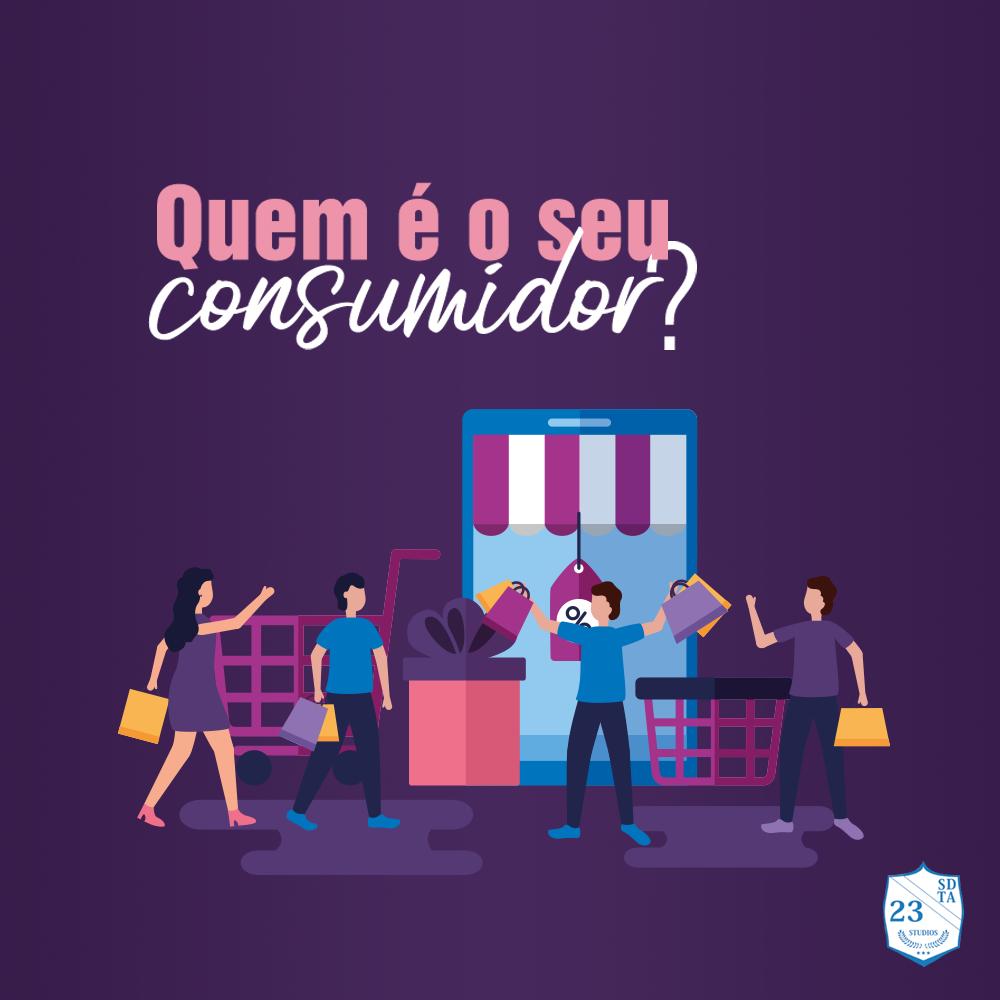 DESCUBRA QUEM É SEU CONSUMIDOR