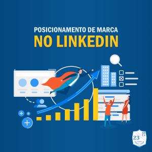 posicionamento de marca no linkedin