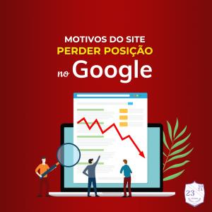 motivos que fazem seu site perder posições no google