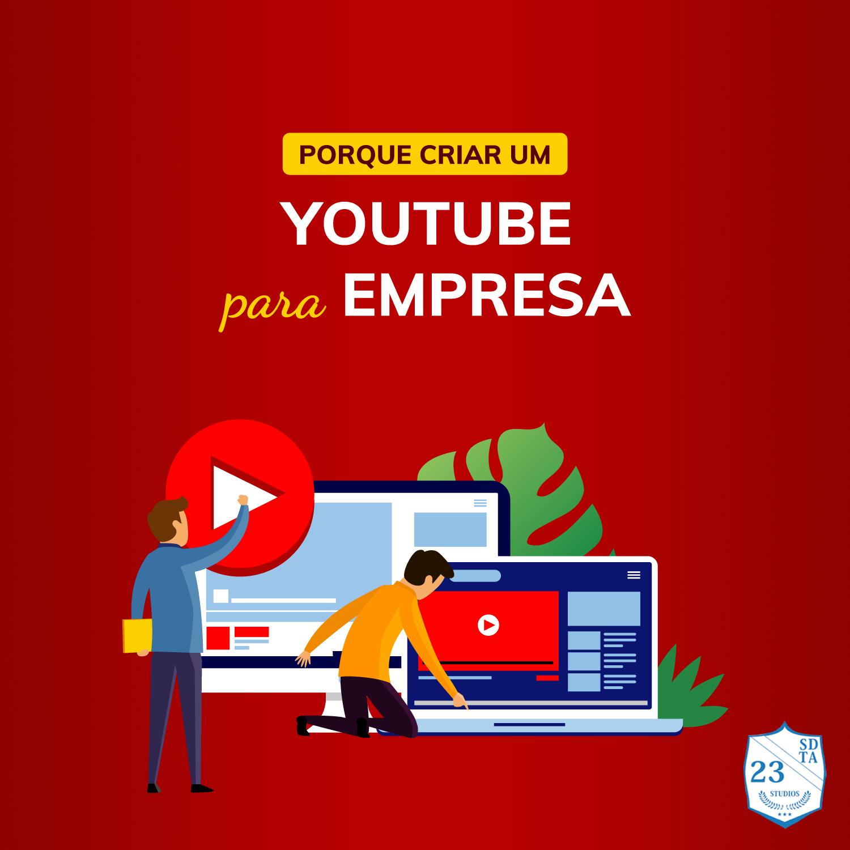 porque criar um canal no youtube para empresa