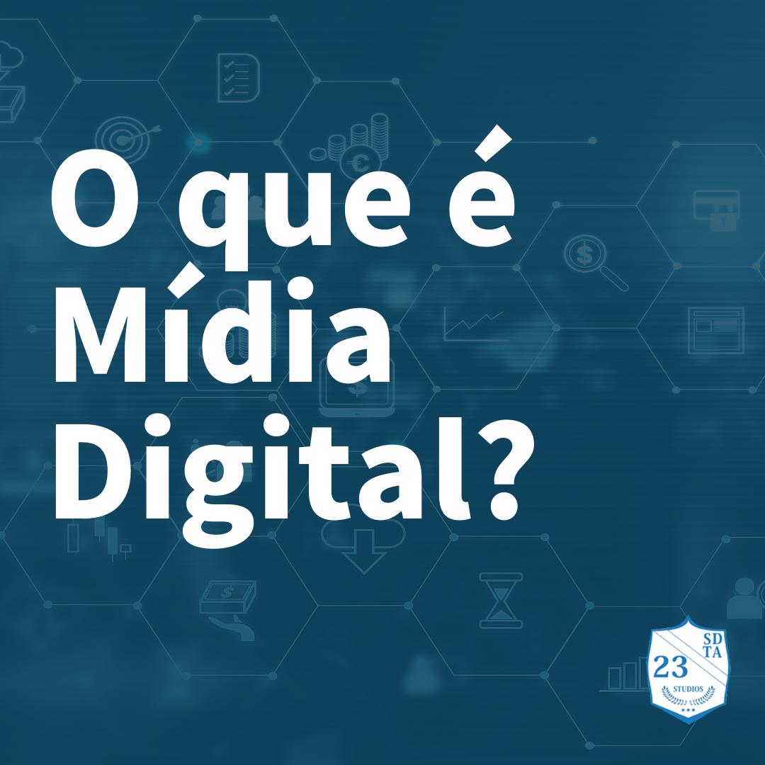O que é Midia Digital